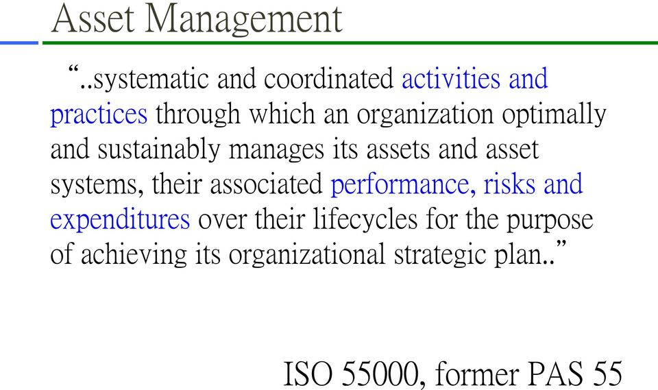 organization optimally and sustainably manages its assets and asset systems,