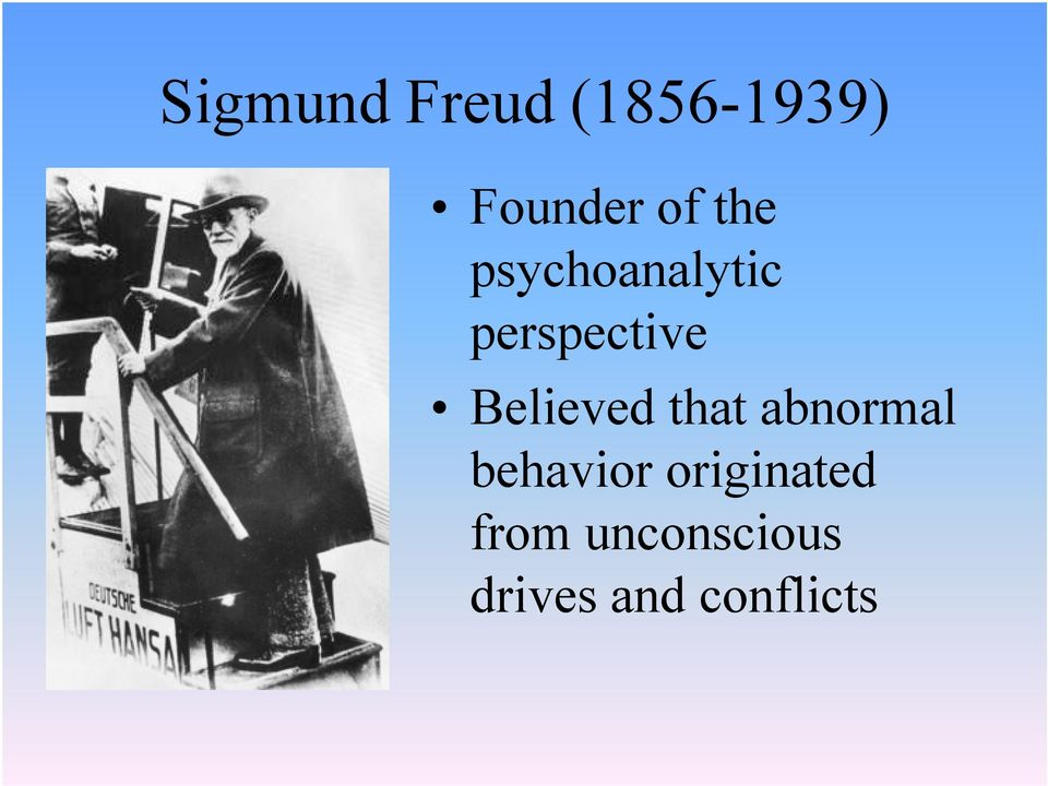 Believed that abnormal behavior