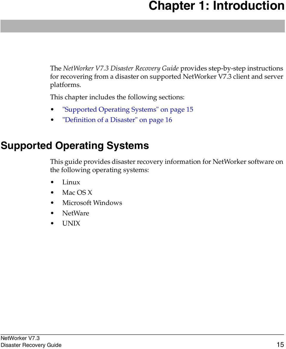 "This chapter includes the following sections: ""Supported Operating Systems"" on page 15 ""Definition of a Disaster"" on page"