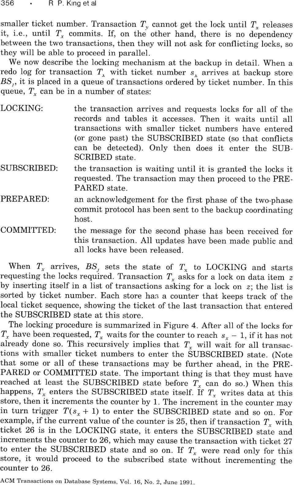 We now describe the locking mechanism at the backup in detail. When a redo log for transaction T.
