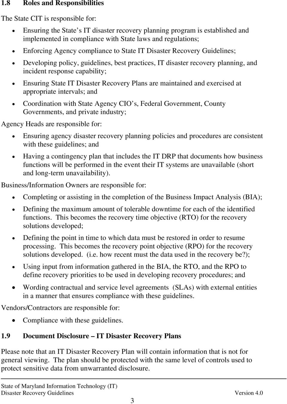 Ensuring State IT Disaster Recovery Plans are maintained and exercised at appropriate intervals; and Coordination with State Agency CIO s, Federal Government, County Governments, and private