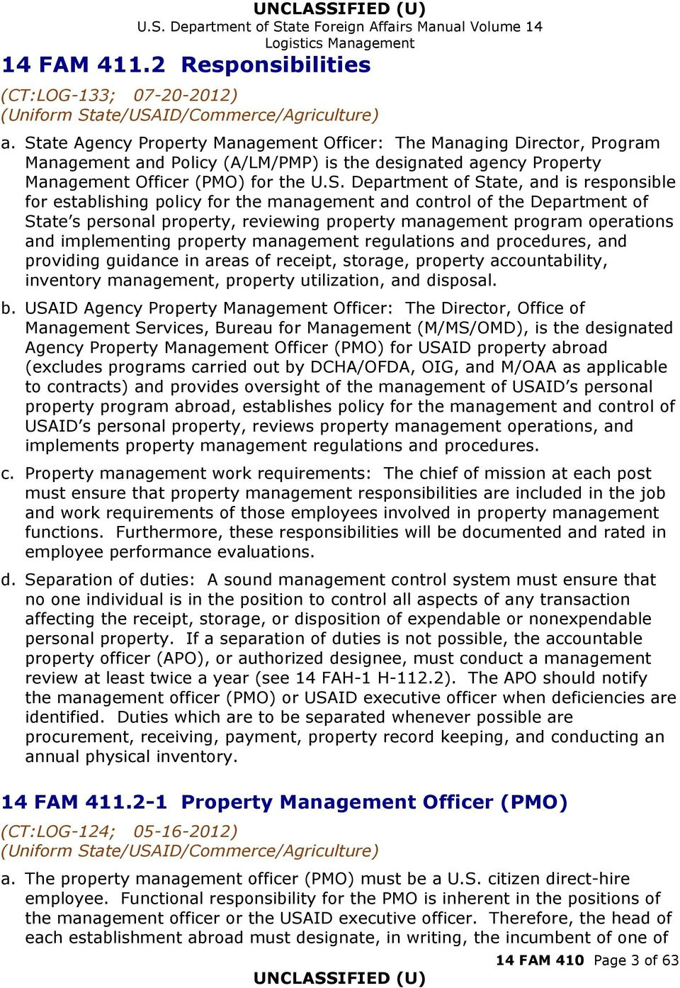 and is responsible for establishing policy for the management and control of the Department of State s personal property, reviewing property management program operations and implementing property