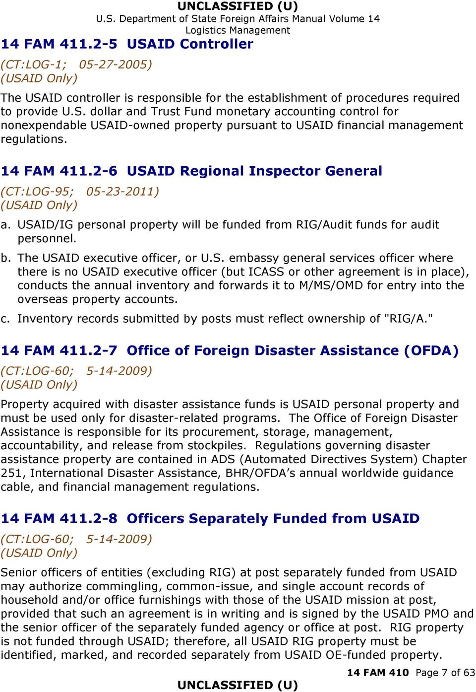 S. embassy general services officer where there is no USAID executive officer (but ICASS or other agreement is in place), conducts the annual inventory and forwards it to M/MS/OMD for entry into the