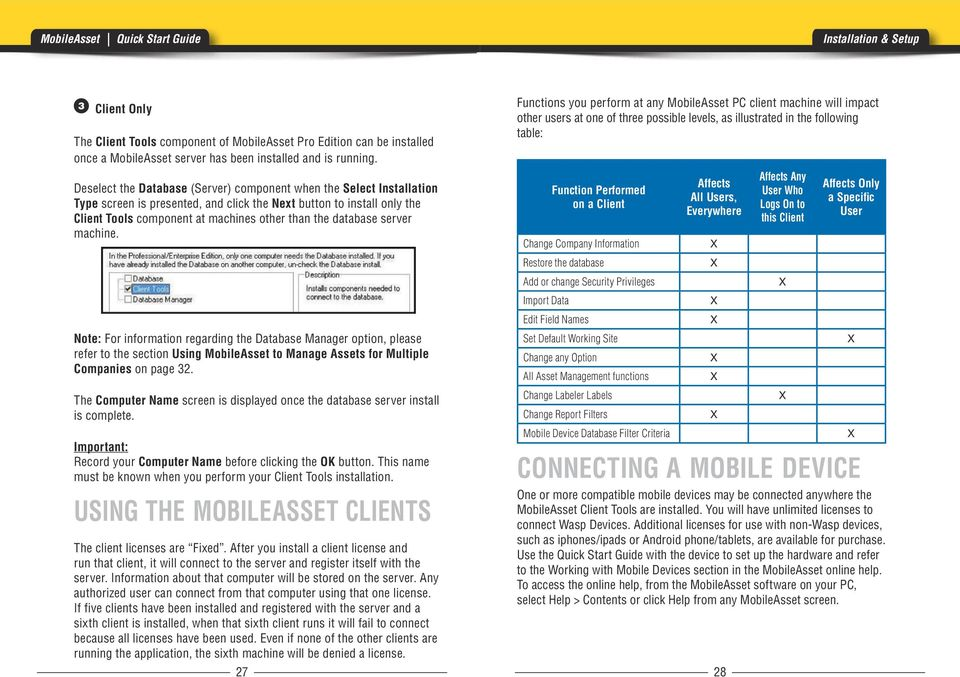 database server machine. Note: For information regarding the Database Manager option, please refer to the section Using MobileAsset to Manage Assets for Multiple Companies on page 32.