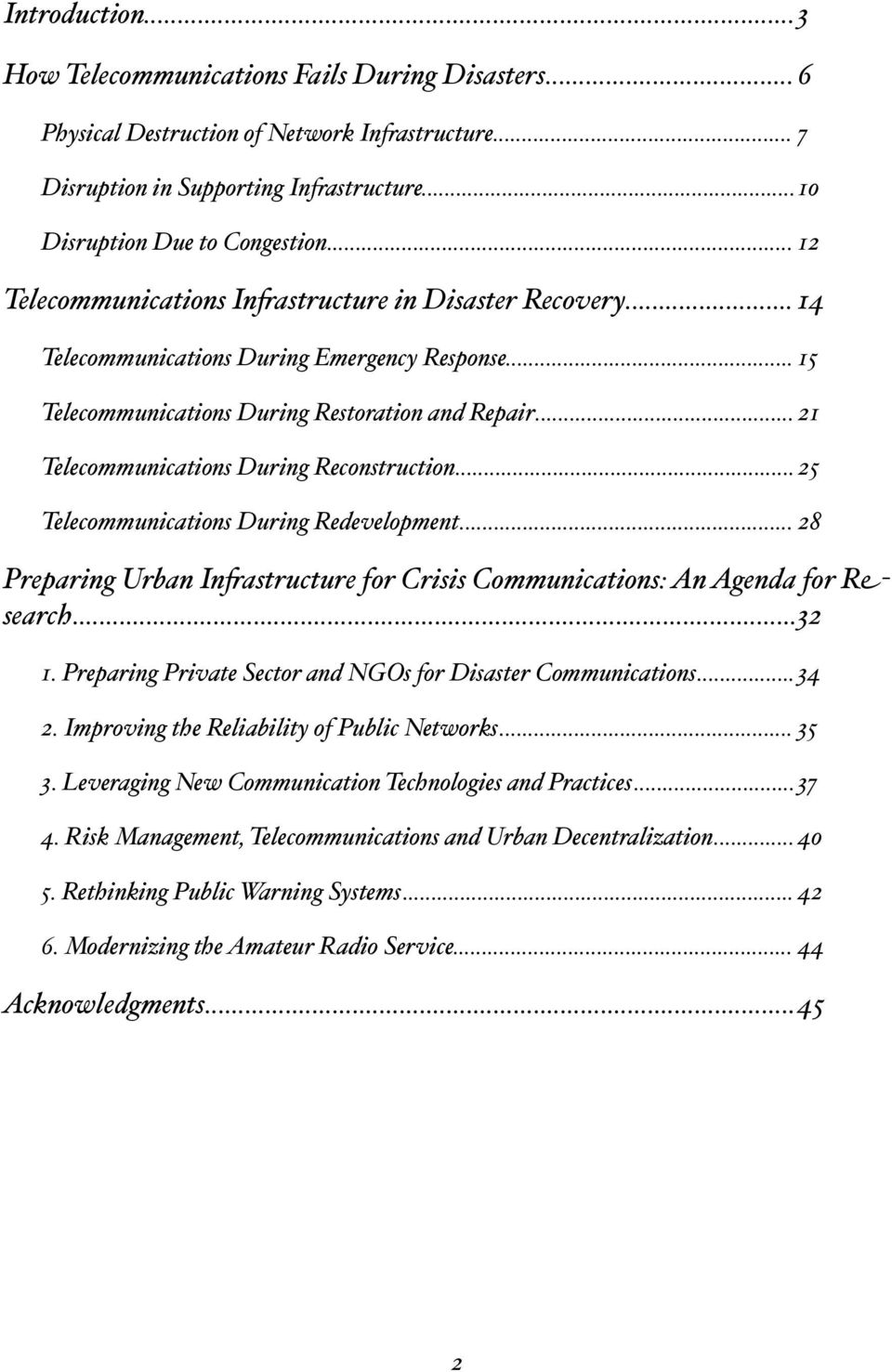 ".. 21 Telecommunications During Reconstruction... 25 Telecommunications During Redevelopment... 28 Preparing Urban In""astructure for Crisis Communications: An Agenda for R#- search... 32 1."