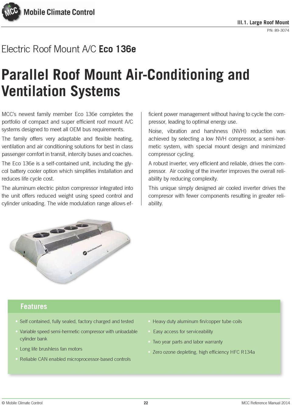 super efficient roof mount A/C systems designed to meet all OEM bus requirements.