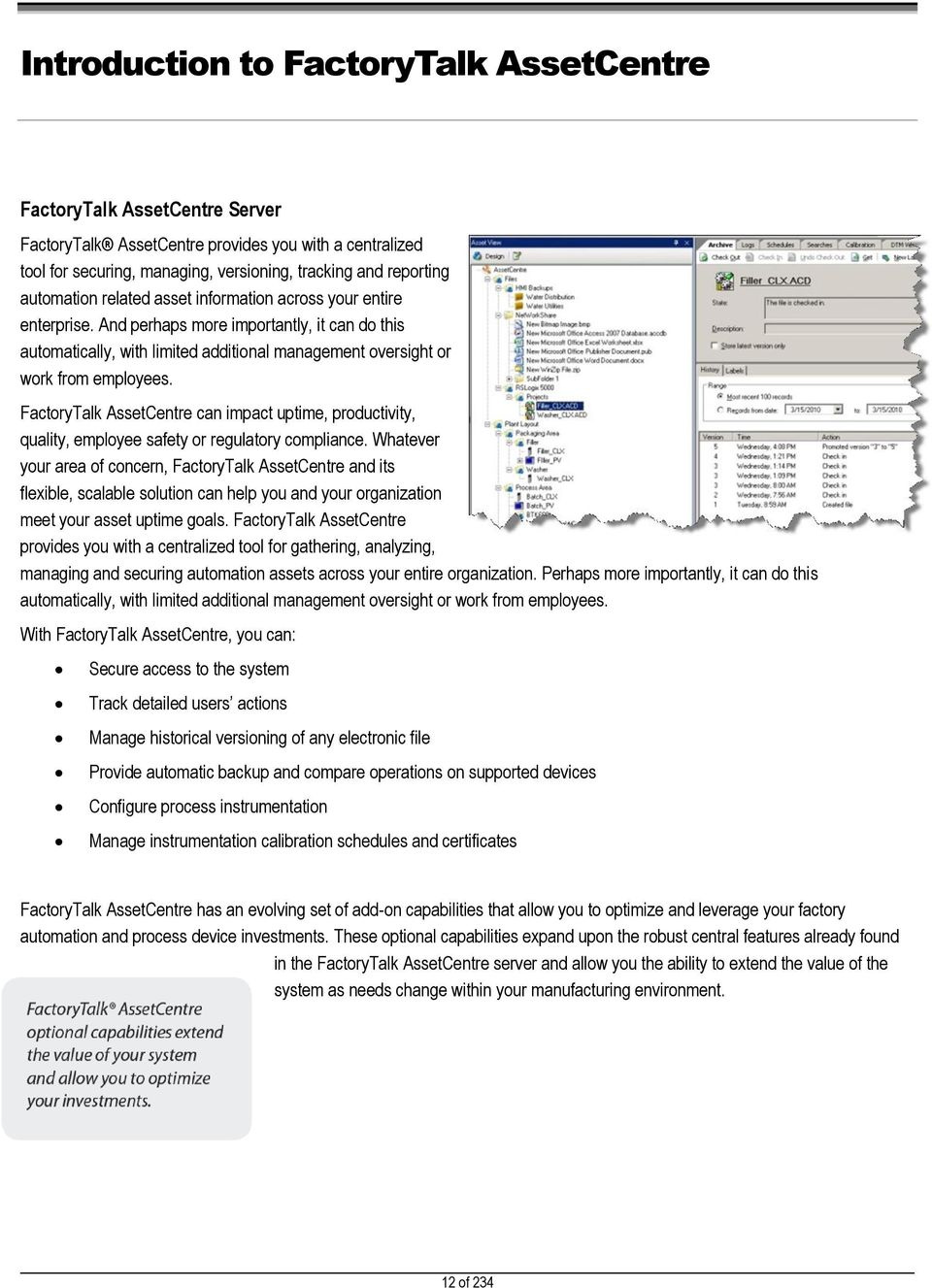 FactoryTalk AssetCentre can impact uptime, productivity, quality, employee safety or regulatory compliance.