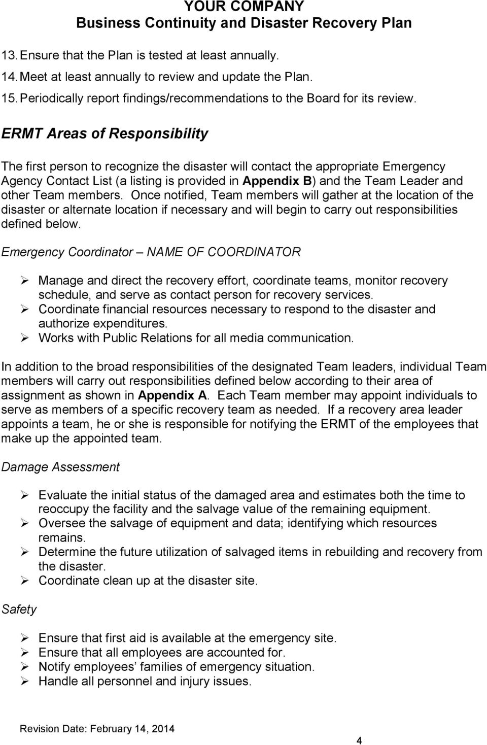 Team members. Once notified, Team members will gather at the location of the disaster or alternate location if necessary and will begin to carry out responsibilities defined below.