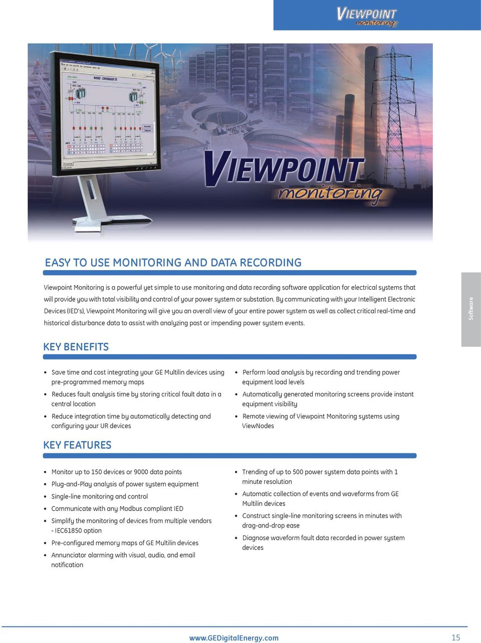 By communicating with your Intelligent Electronic Devices (IED s), Viewpoint Monitoring will give you an overall view of your entire power system as well as collect critical real-time and historical