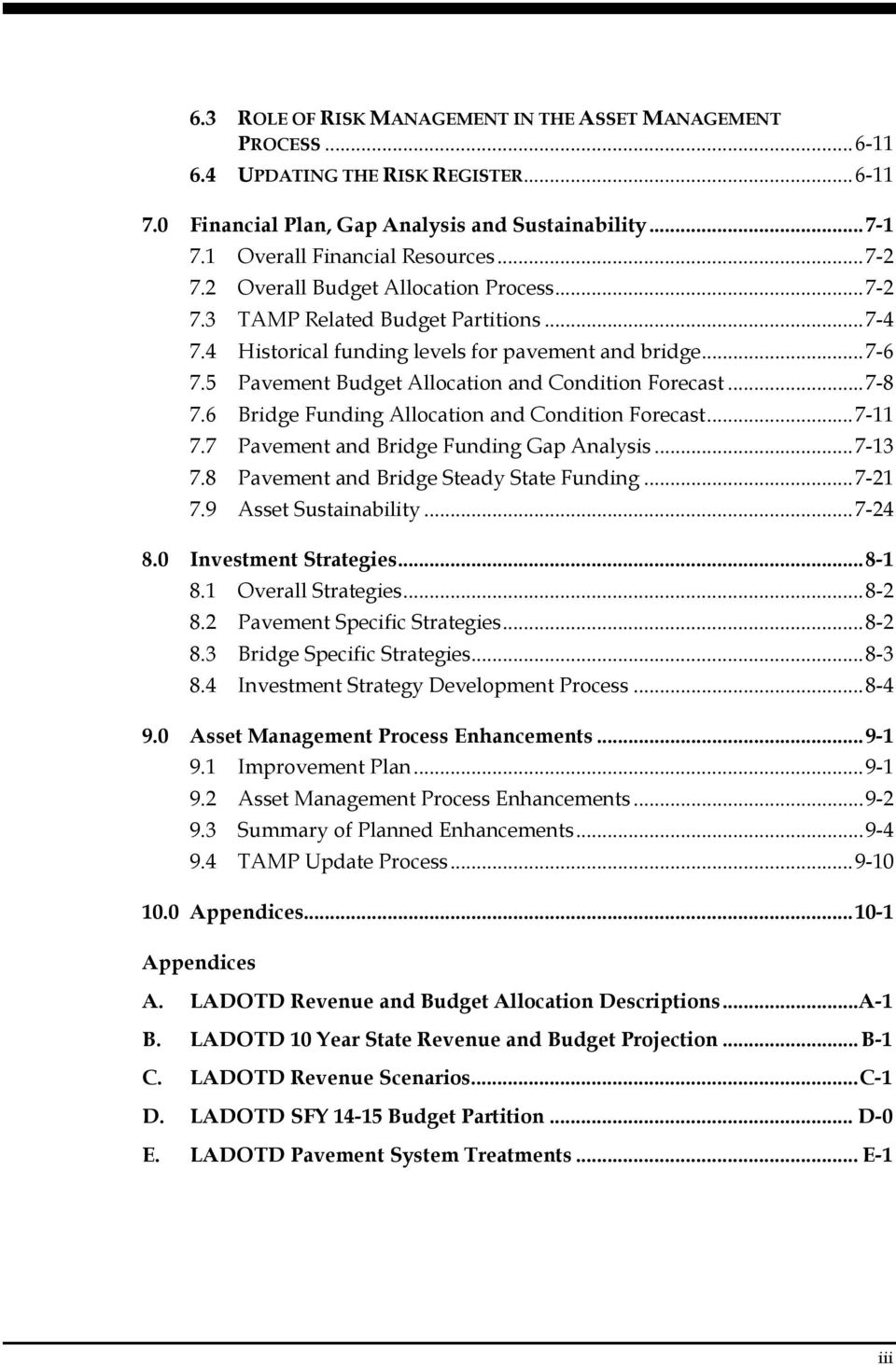 5 Pavement Budget Allocation and Condition Forecast... 7-8 7.6 Bridge Funding Allocation and Condition Forecast... 7-11 7.7 Pavement and Bridge Funding Gap Analysis... 7-13 7.