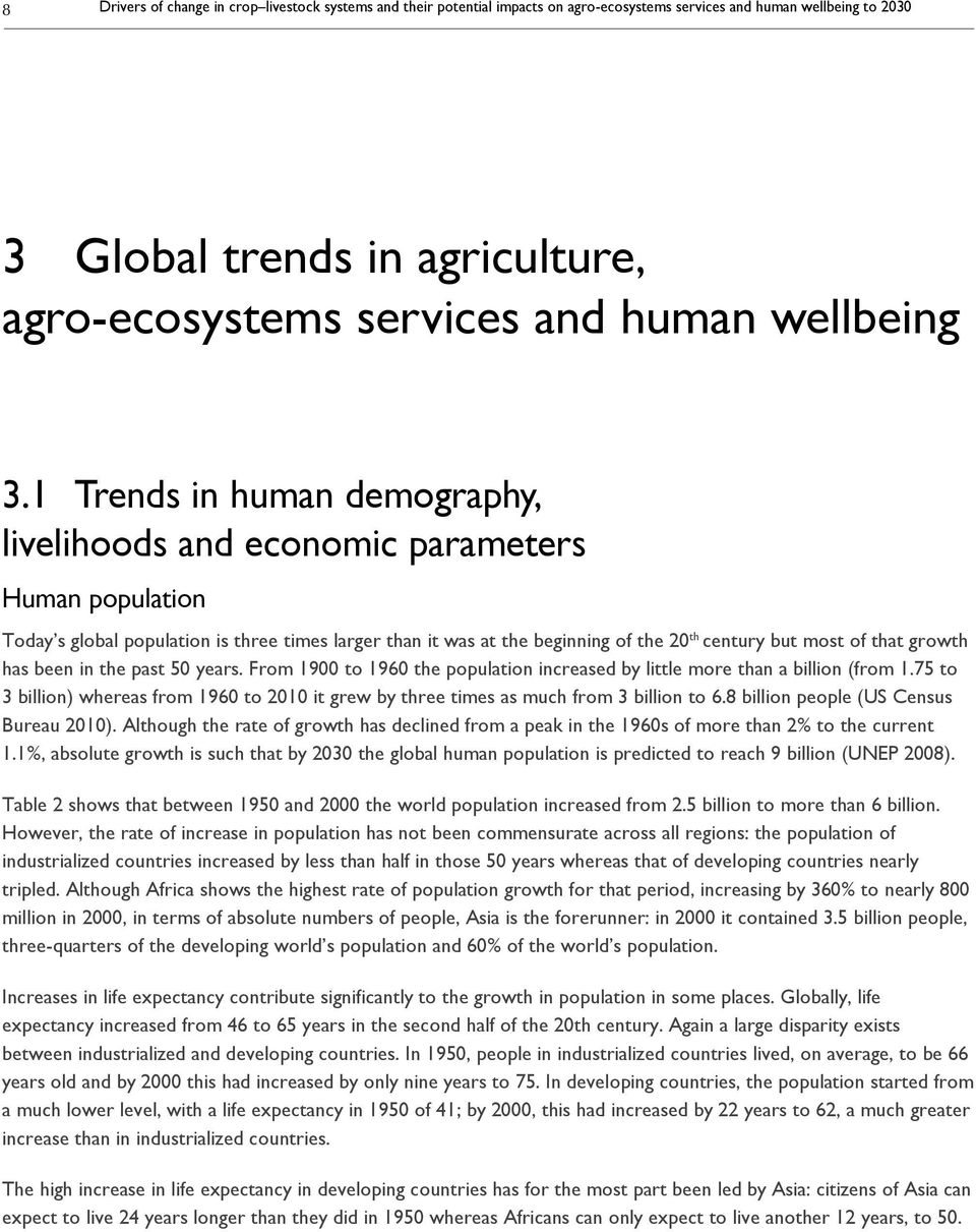 1 Trends in human demography, livelihoods and economic parameters Human population Today s global population is three times larger than it was at the beginning of the 20 th century but most of that