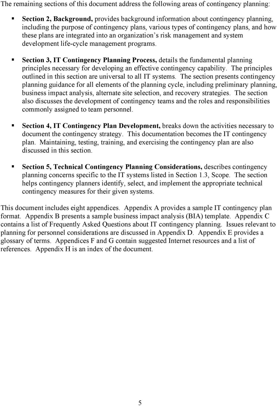 Section 3, IT Contingency Planning Process, details the fundamental planning principles necessary for developing an effective contingency capability.