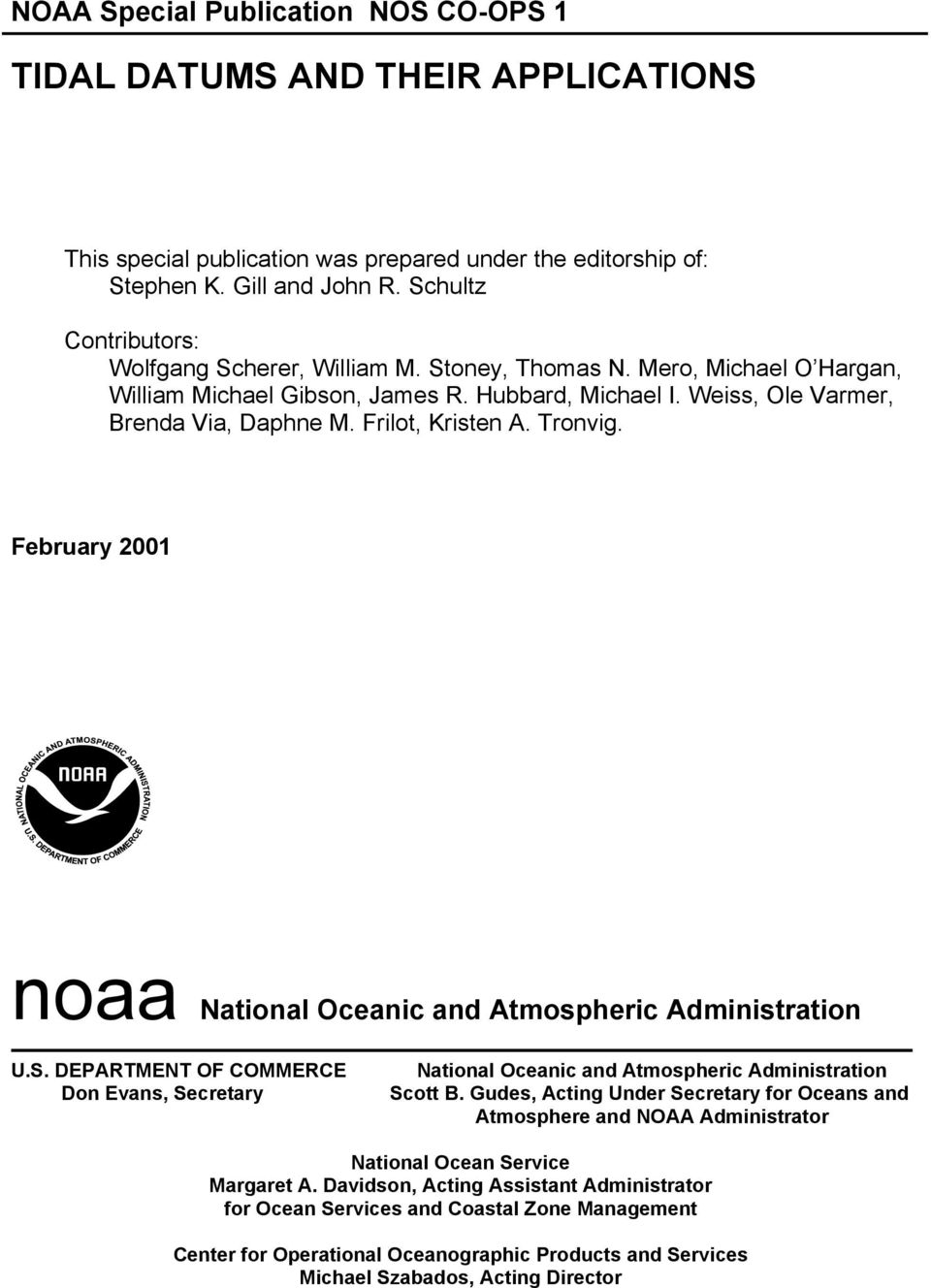 Frilot, Kristen A. Tronvig. February 2001 noaa National Oceanic and Atmospheric Administration U.S. DEPARTMENT OF COMMERCE Don Evans, Secretary National Oceanic and Atmospheric Administration Scott B.