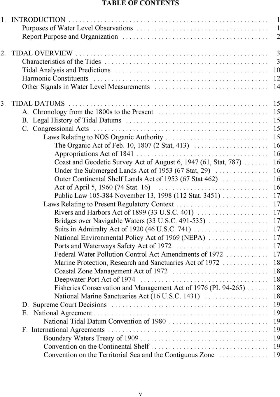 Legal History of Tidal Datums... 15 C. Congressional Acts... 15 Laws Relating to NOS Organic Authority... 15 The Organic Act of Feb. 10, 1807 (2 Stat, 413)... 16 Appropriations Act of 1841.
