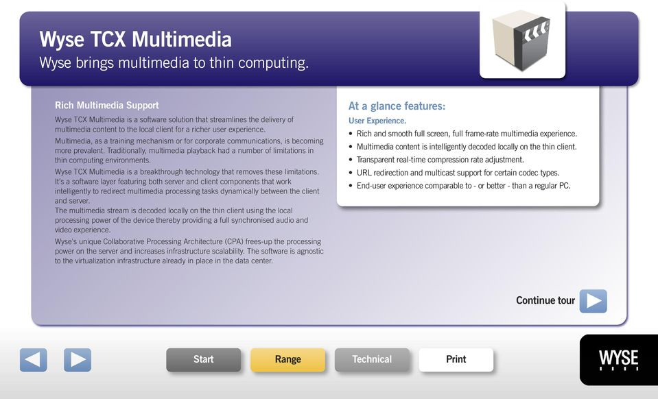 Multimedia, as a training mechanism or for corporate communications, is becoming more prevalent. Traditionally, multimedia playback had a number of limitations in thin computing environments.