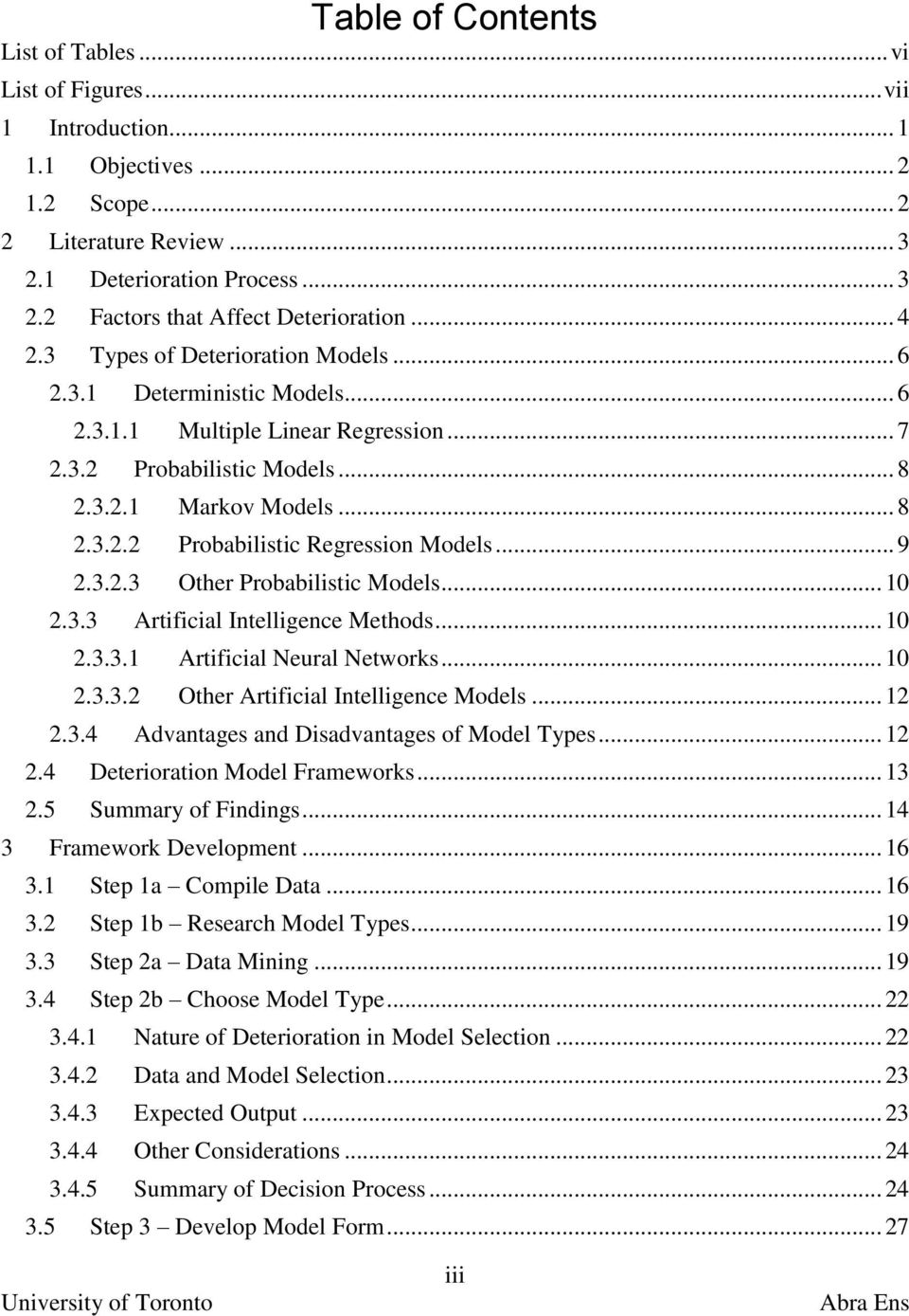 .. 9 2.3.2.3 Other Probabilistic Models... 10 2.3.3 Artificial Intelligence Methods... 10 2.3.3.1 Artificial Neural Networks... 10 2.3.3.2 Other Artificial Intelligence Models... 12 2.3.4 Advantages and Disadvantages of Model Types.