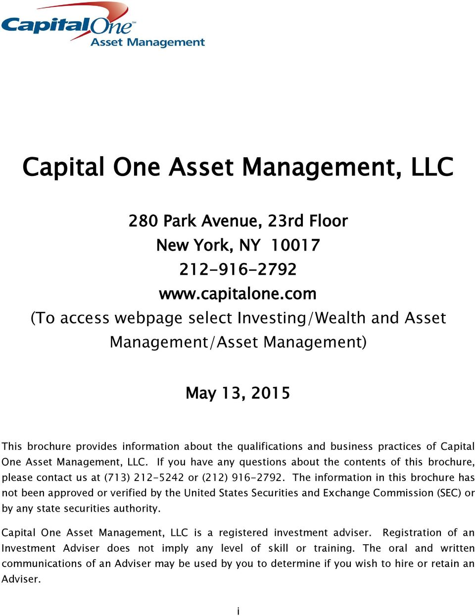Asset Management, LLC. If you have any questions about the contents of this brochure, please contact us at (713) 212-5242 or (212) 916-2792.