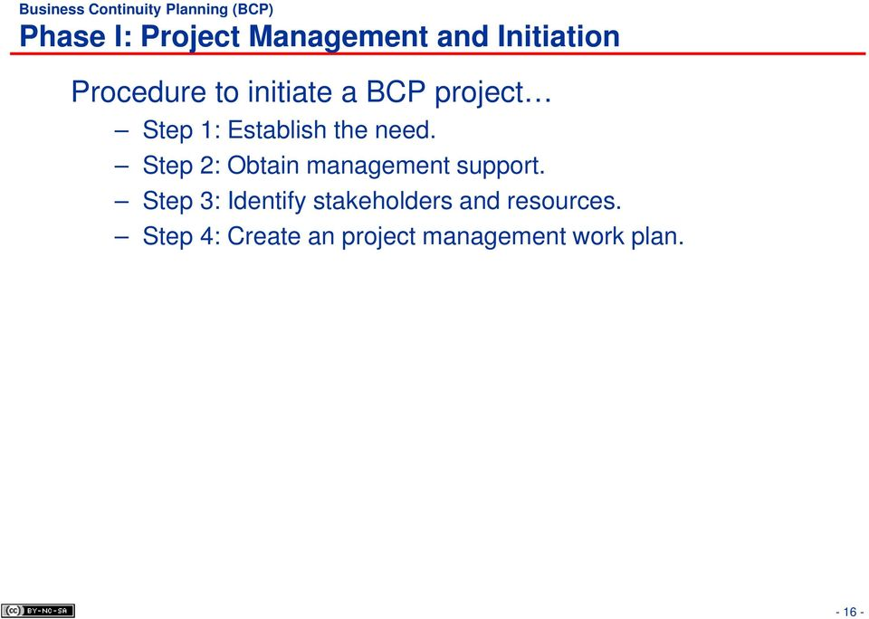 need. Step 2: Obtain management support.
