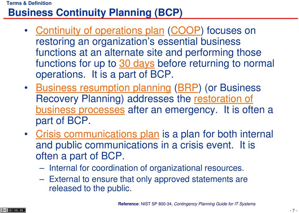 Business resumption planning (BRP) (or Business Recovery Planning) addresses the restoration of business processes after an emergency. It is often a part of BCP.