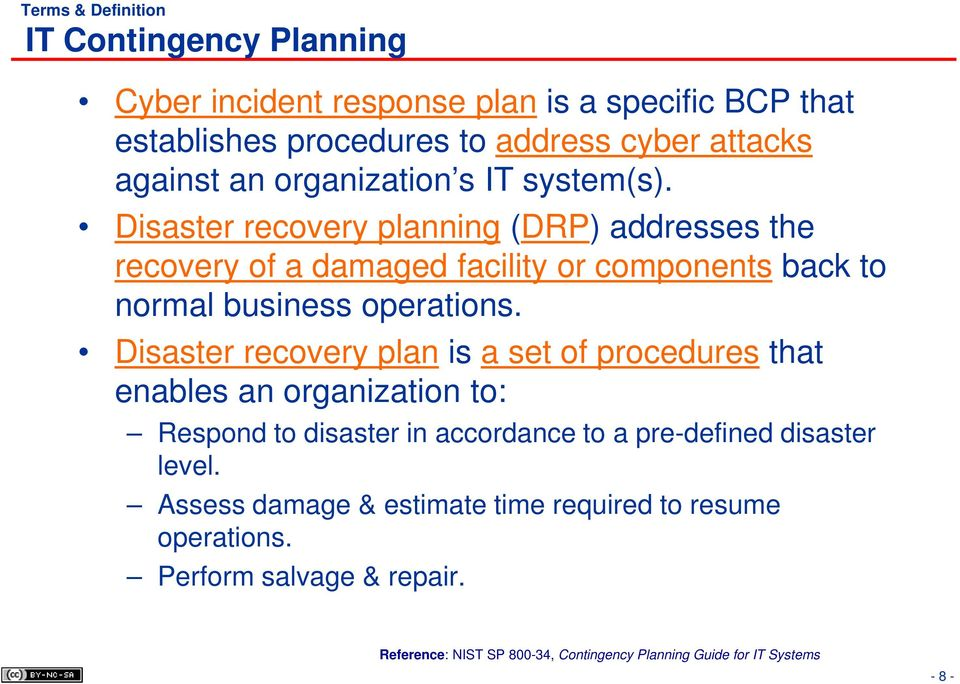 Disaster recovery planning (DRP) addresses the recovery of a damaged facility or components back to normal business operations.