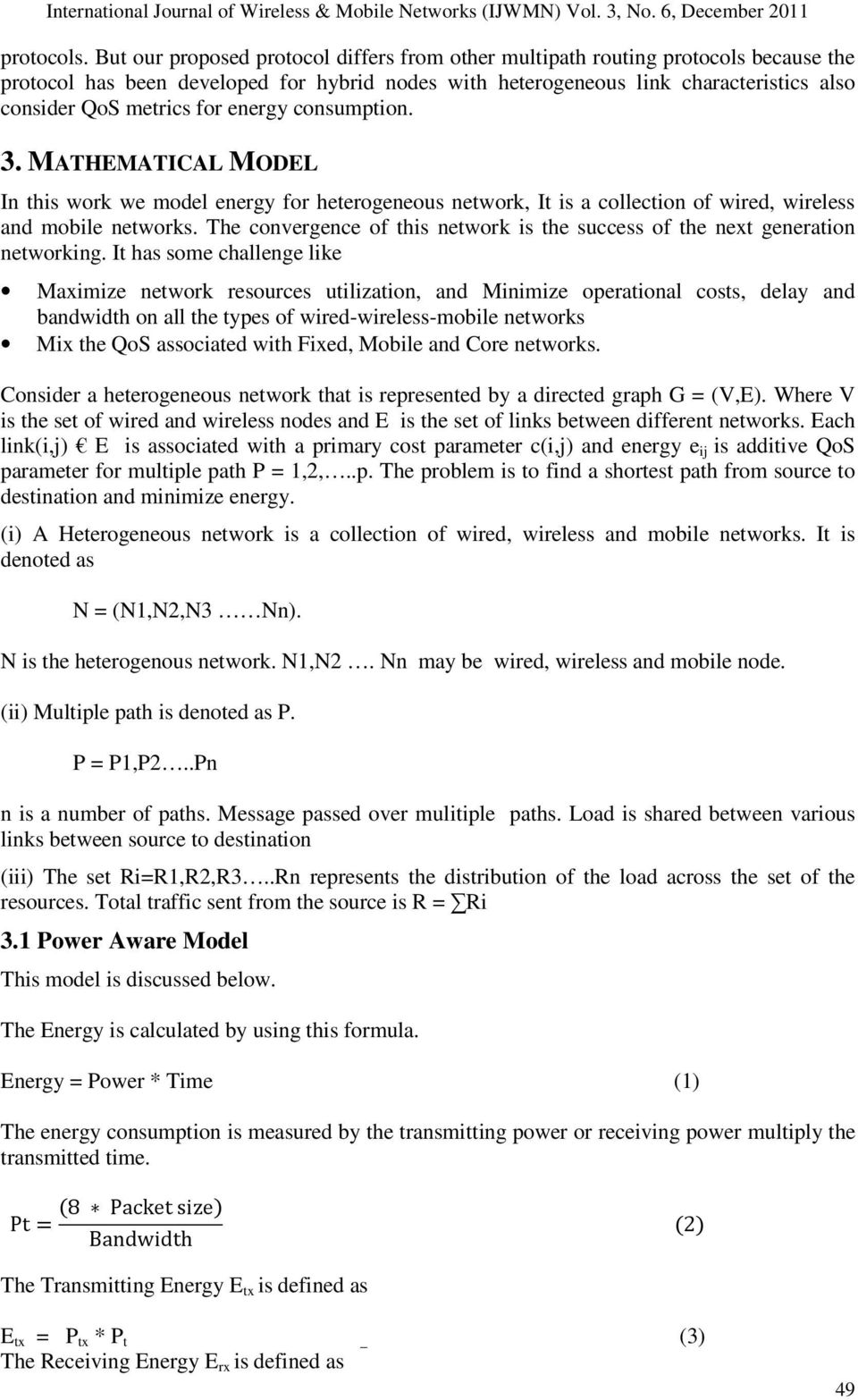 energy consumption. 3. MATHEMATICAL MODEL In this work we model energy for heterogeneous network, It is a collection of wired, wireless and mobile networks.
