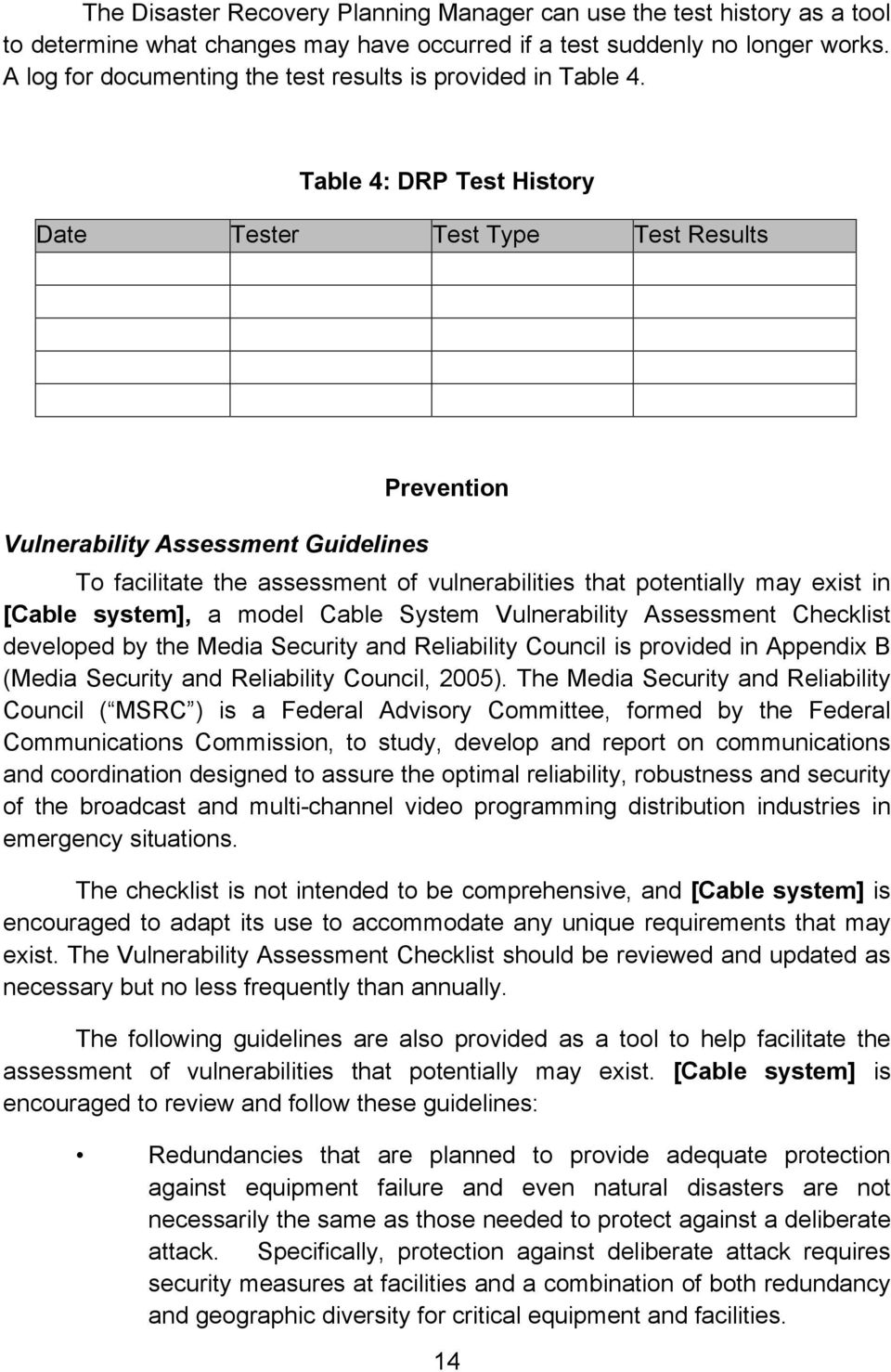 Table 4: DRP Test History Date Tester Test Type Test Results Prevention Vulnerability Assessment Guidelines To facilitate the assessment of vulnerabilities that potentially may exist in [Cable