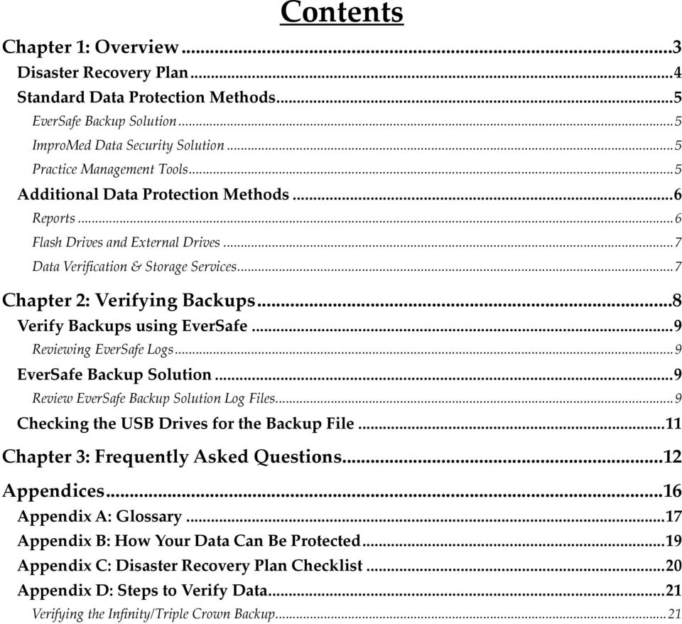 EverSafe Logs 9 EverSafe Backup Solution 9 Review EverSafe Backup Solution Log Files 9 Checking the USB Drives for the Backup File 11 Chapter 3: Frequently Asked Questions 12 Appendices 16