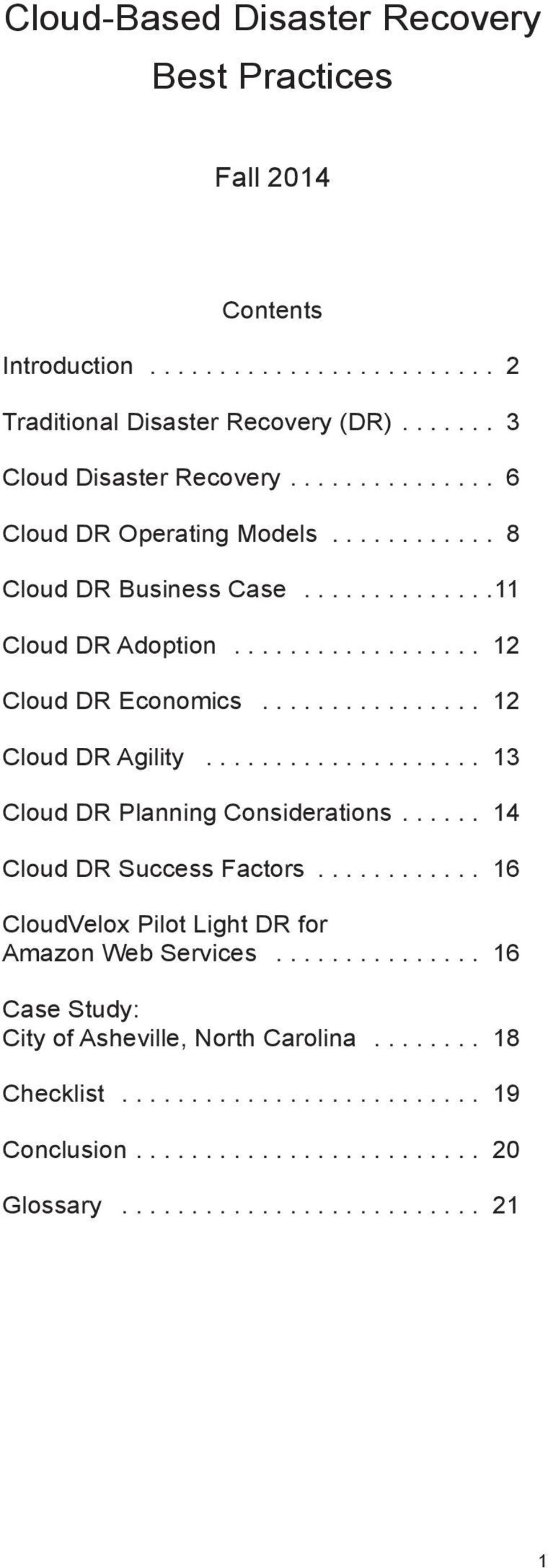 ................... 13 Cloud DR Planning Considerations...... 14 Cloud DR Success Factors............ 16 CloudVelox Pilot Light DR for Amazon Web Services.