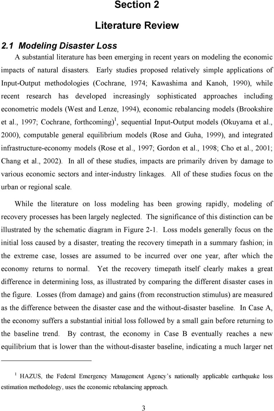 approaches including econometric models (West and Lenze, 1994), economic rebalancing models (Brookshire et al., 1997; Cochrane, forthcoming) 1, sequential Input-Output models (Okuyama et al.