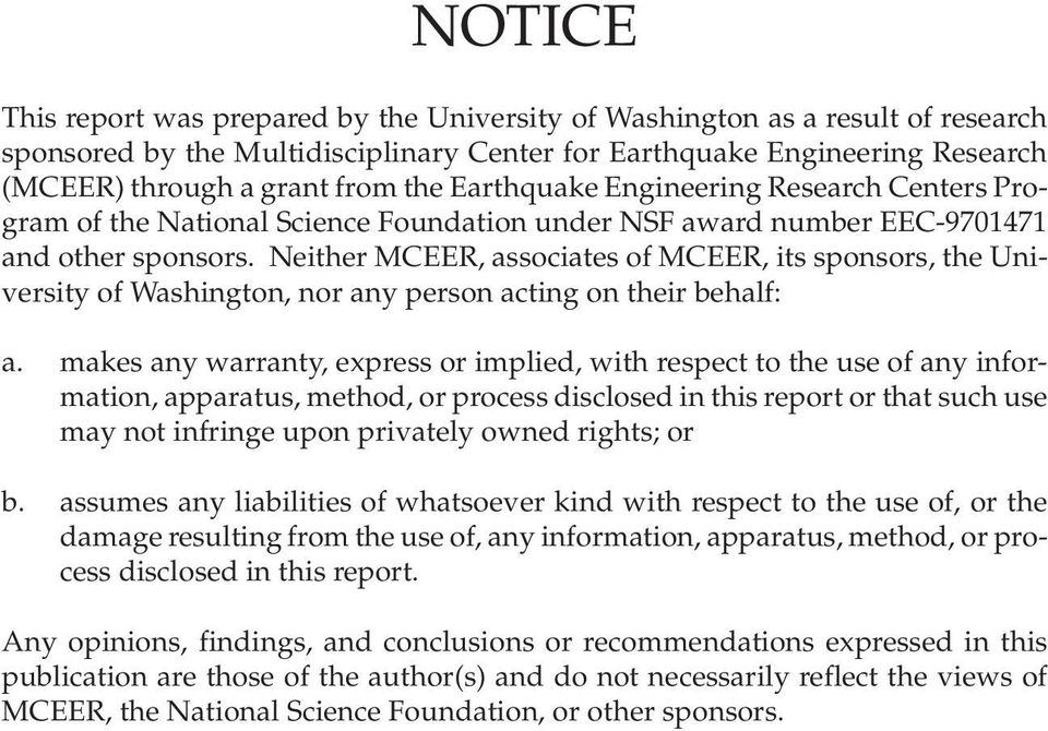 Neither MCEER, associates of MCEER, its sponsors, the University of Washington, nor any person acting on their behalf: a.