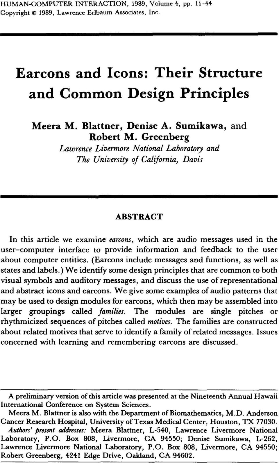 Greenberg Lawrence Livermore National Laboratory and The University of Calqornia, Davis ABSTRACT In this article we examine earcons, which are audio messages used in the user-computer interface to