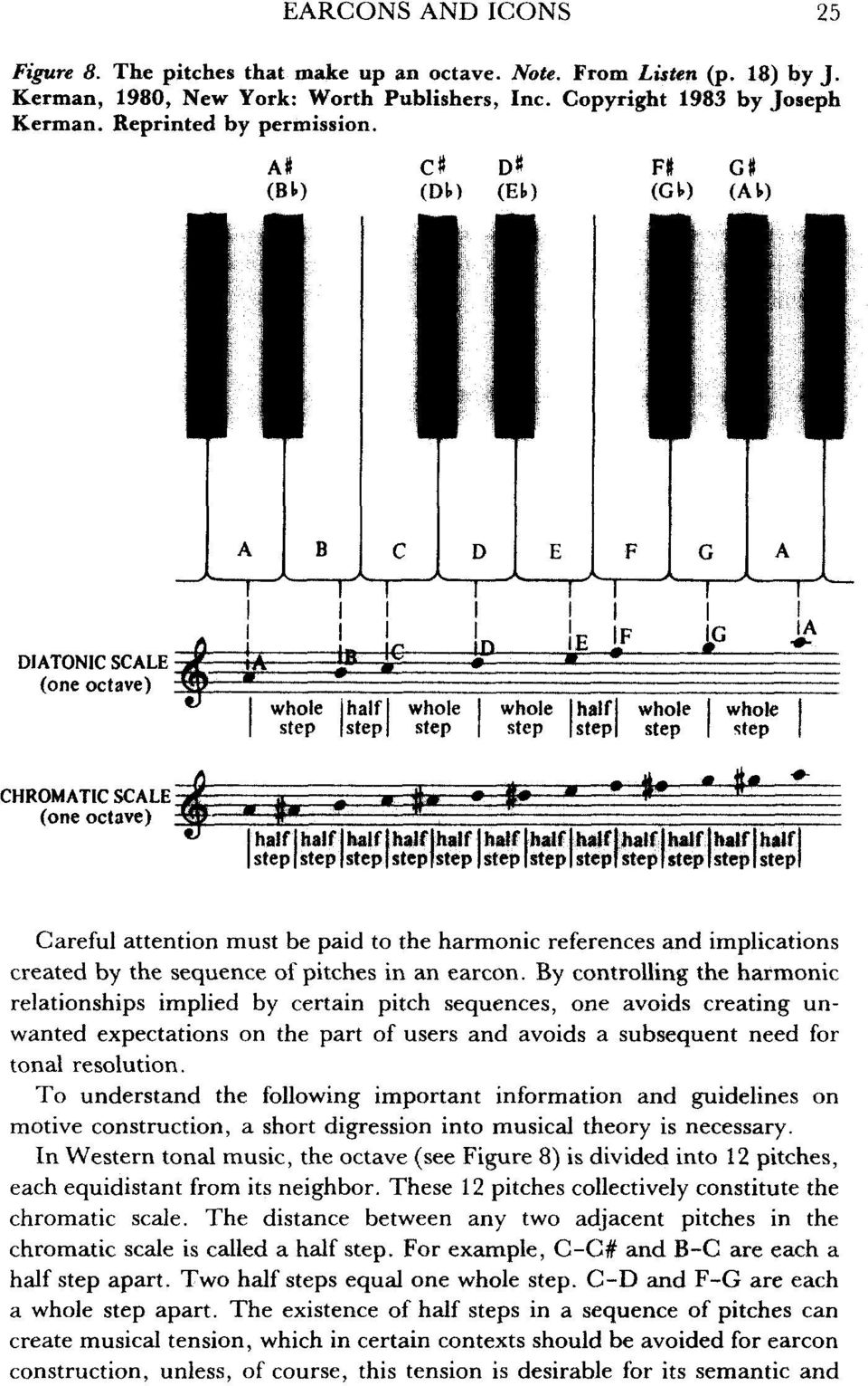 By controlling the harmonic relationships implied by certain pitch sequences, one avoids creating unwanted expectations on the part of users and avoids a subsequent need for tonal resolution.