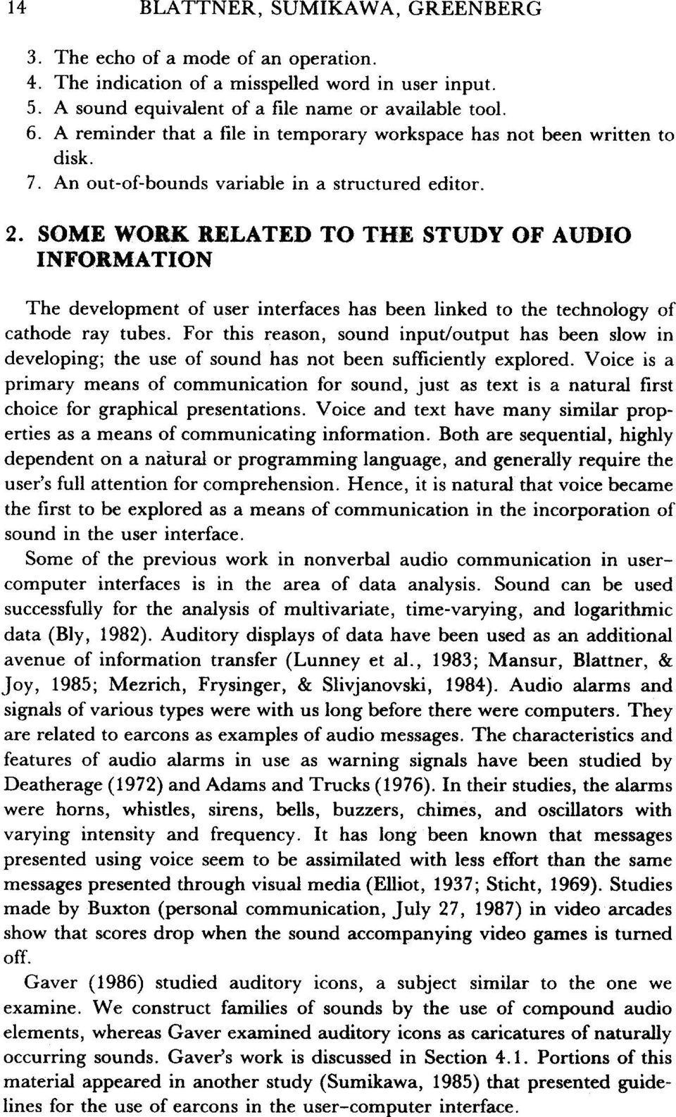 SOME WORK BELATED TO THE STUDY OF AUDIO INFORMATION The development of user interfaces has been linked to the technology of cathode ray tubes.