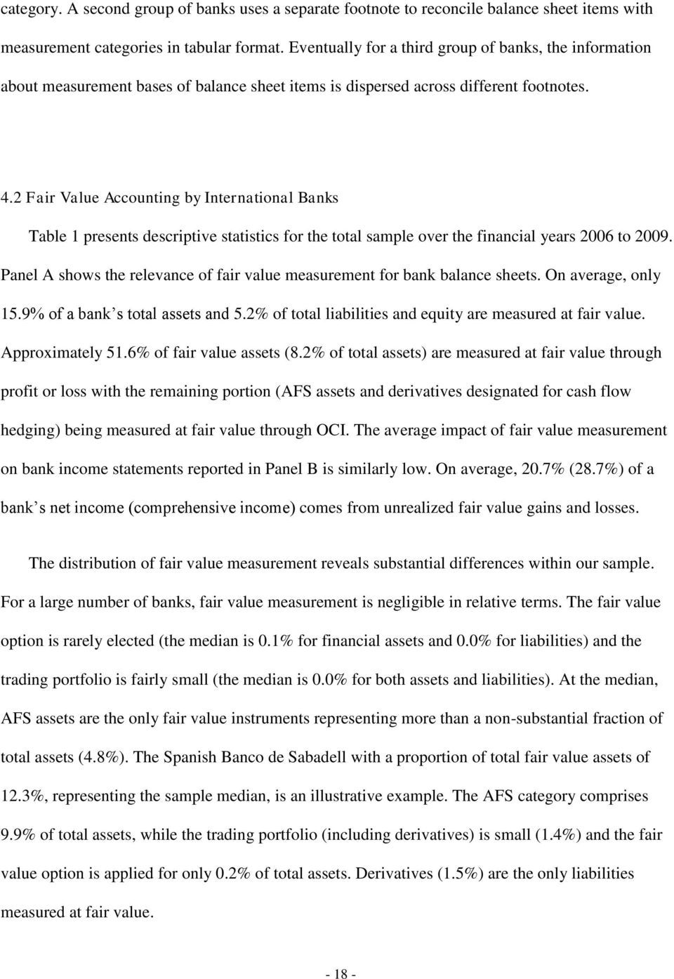 fair value accounting 5 essay Sample test for financial accounting  give a fair depiction of its financial position and operating results  calculate the value of inventory at the lower of.