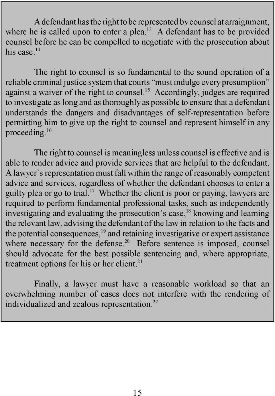 14 The right to counsel is so fundamental to the sound operation of a reliable criminal justice system that courts must indulge every presumption against a waiver of the right to counsel.