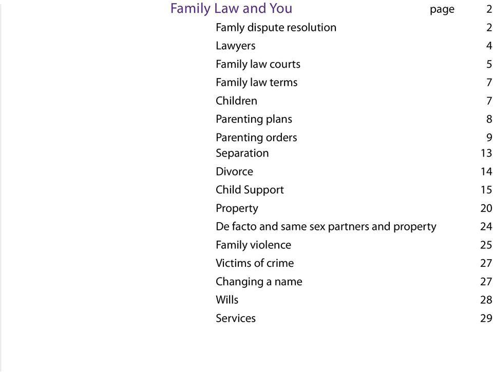 Separation 13 Divorce 14 Child Support 15 Property 20 De facto and same sex partners