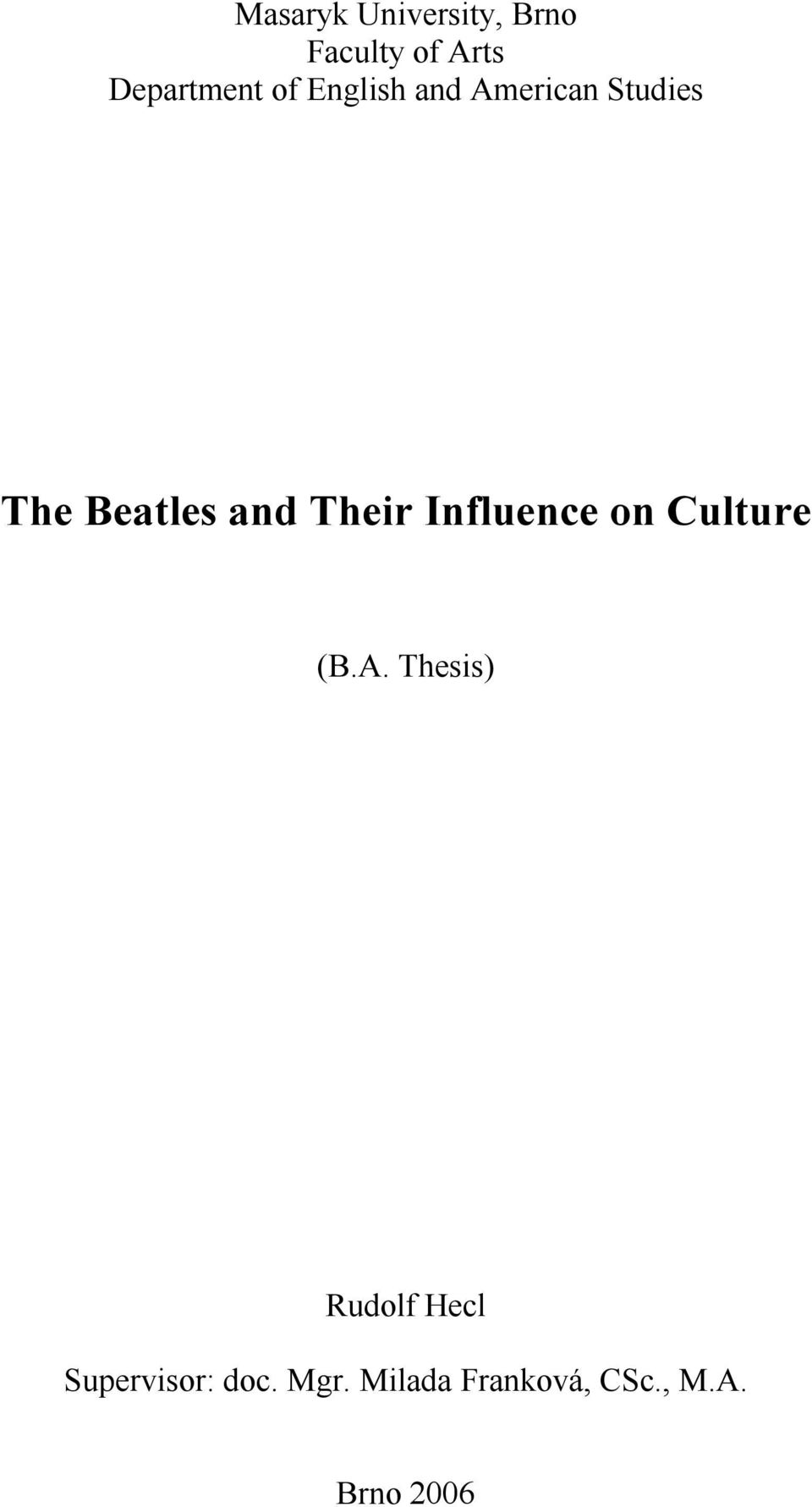 Their Influence on Culture (B.A.