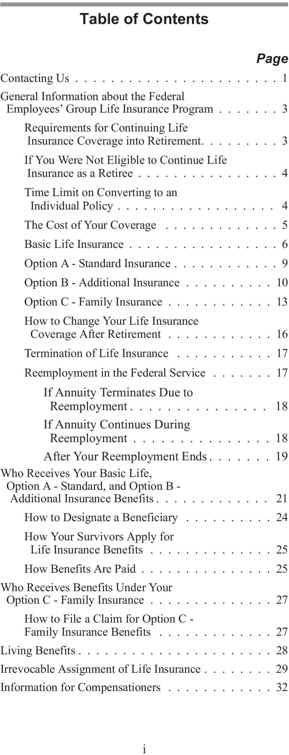 ............... 4 Time Limit on Converting to an Individual Policy... 4 The Cost of Your Coverage............. 5 Basic Life Insurance................. 6 Option A - Standard Insurance.