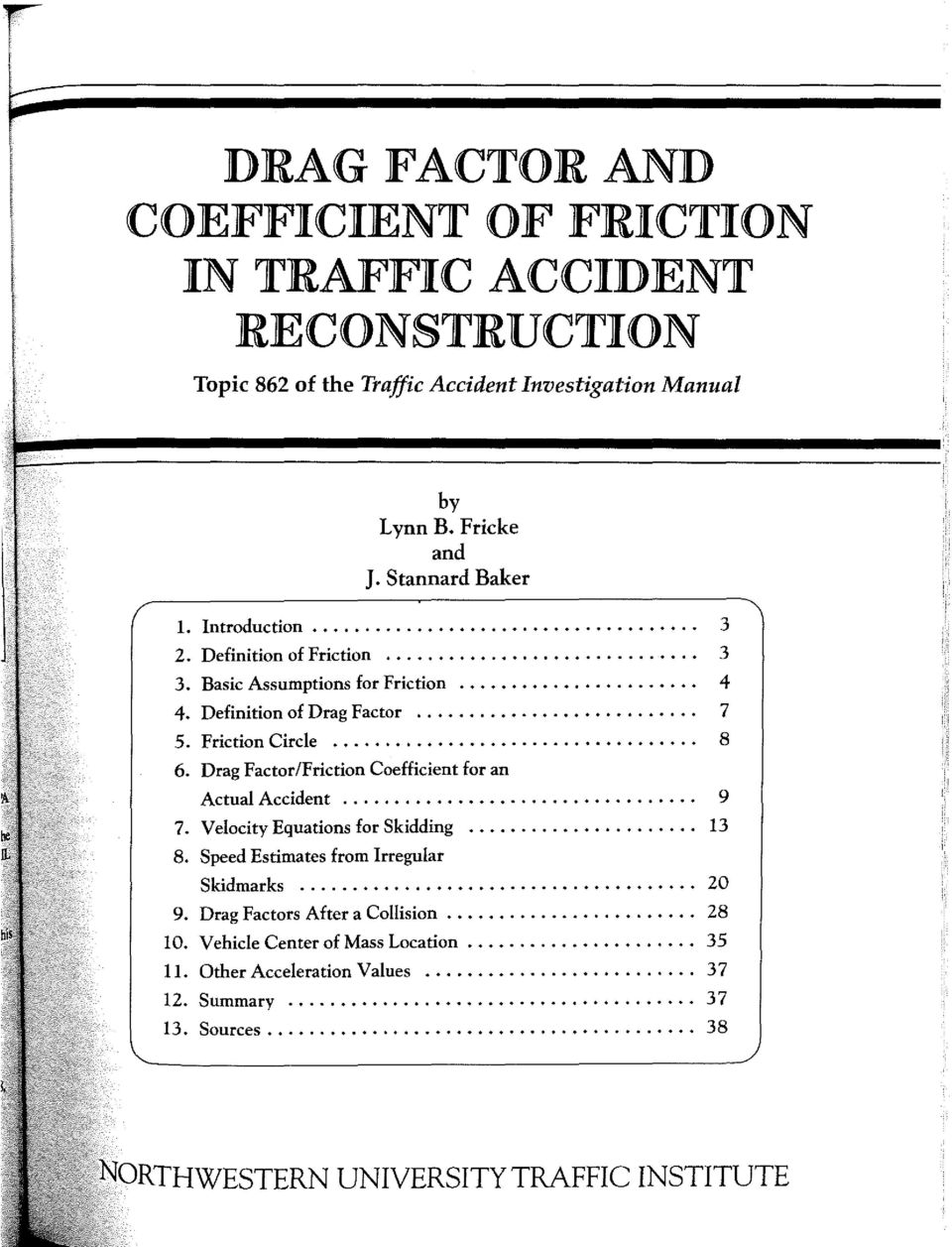 DRAG FACTOR AND COEFFICIENT OF FRICTION IN TRAFFIC ACCIDENT ...