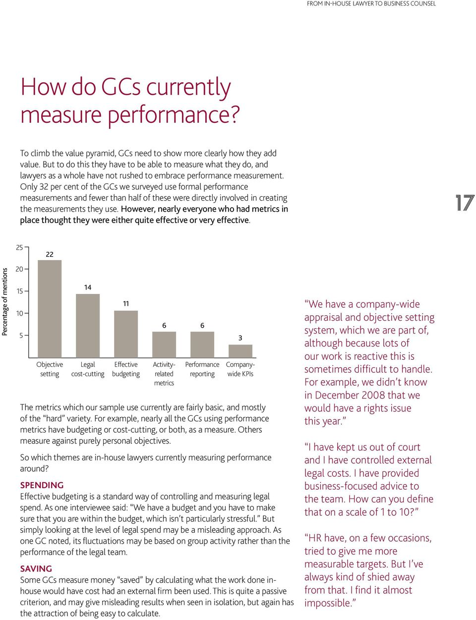Only 32 per cent of the GCs we surveyed use formal performance measurements and fewer than half of these were directly involved in creating the measurements they use.