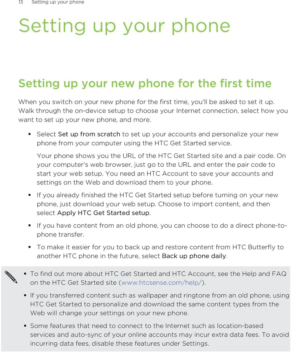 Select Set up from scratch to set up your accounts and personalize your new phone from your computer using the HTC Get Started service.