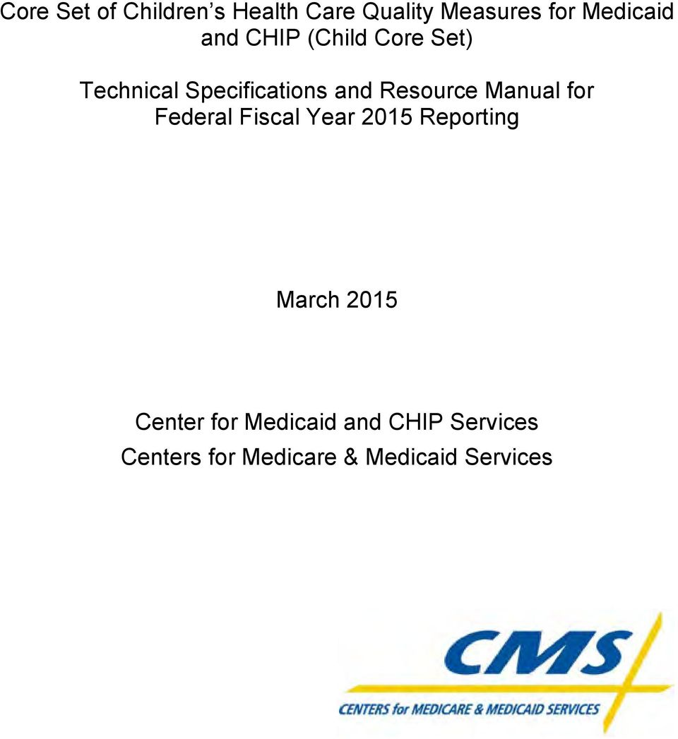 Manual for Federal Fiscal Year 2015 Reporting March 2015 Center