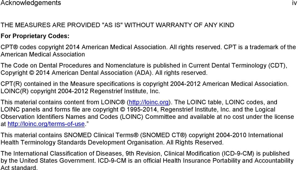 (ADA). All rights reserved. CPT(R) contained in the Measure specifications is copyright 2004-2012 American Medical Association. LOINC(R) copyright 2004-2012 Regenstrief Institute, Inc.