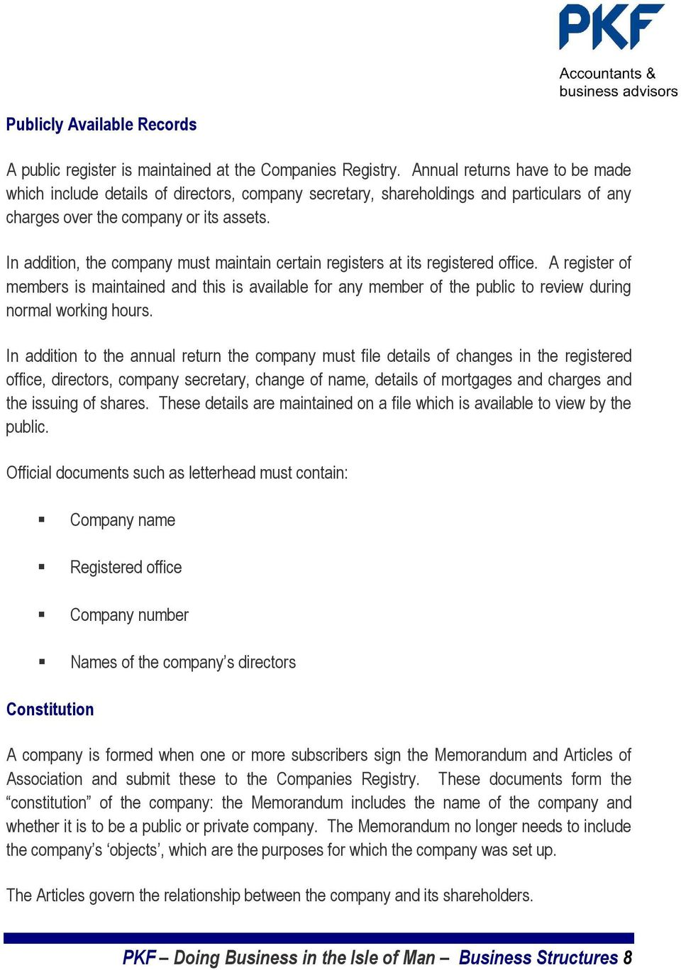 In addition, the company must maintain certain registers at its registered office.