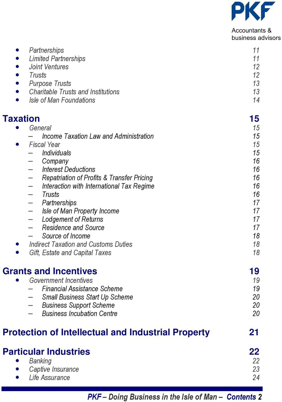 17 Isle of Man Property Income 17 Lodgement of Returns 17 Residence and Source 17 Source of Income 18 Indirect Taxation and Customs Duties 18 Gift, Estate and Capital Taxes 18 Grants and Incentives