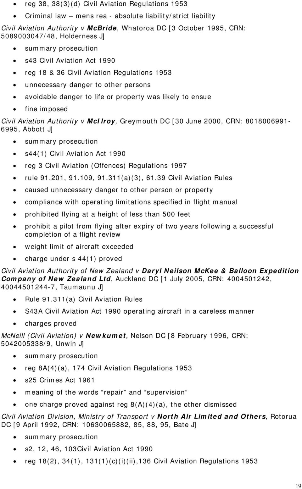 Aviation Authority v McIlroy, Greymouth DC [30 June 2000, CRN: 8018006991-6995, Abbott J] s44(1) Civil Aviation Act 1990 reg 3 Civil Aviation (Offences) Regulations 1997 rule 91.201, 91.109, 91.