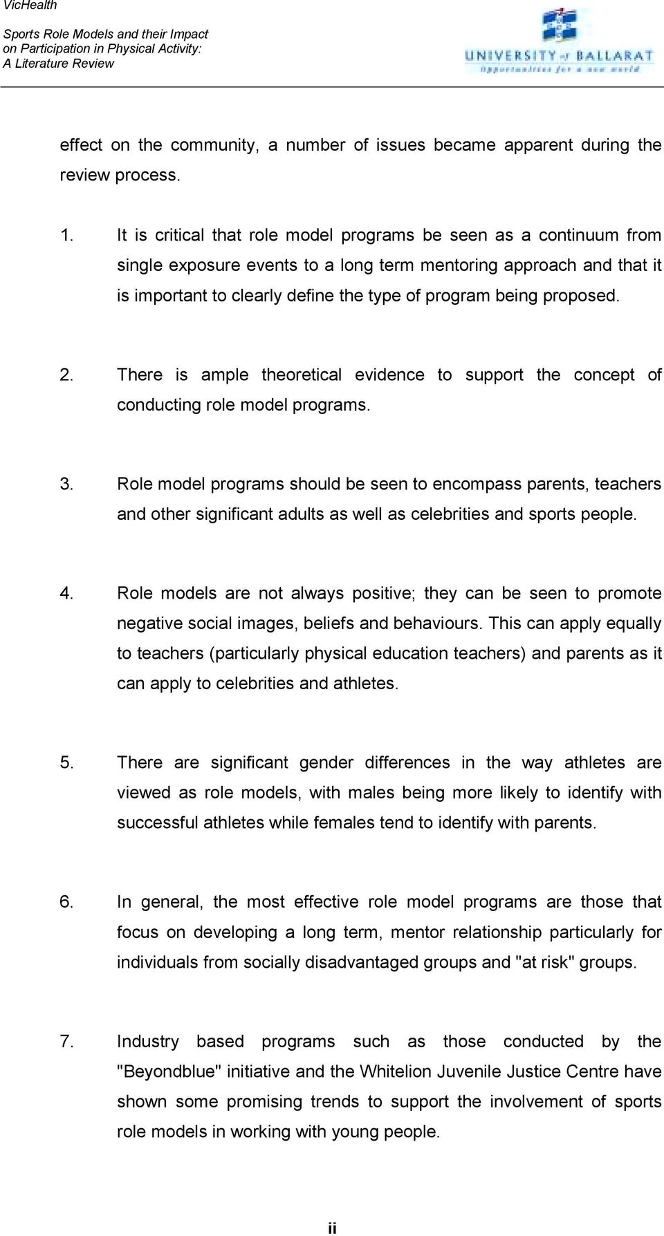 proposed. 2. There is ample theoretical evidence to support the concept of conducting role model programs. 3.