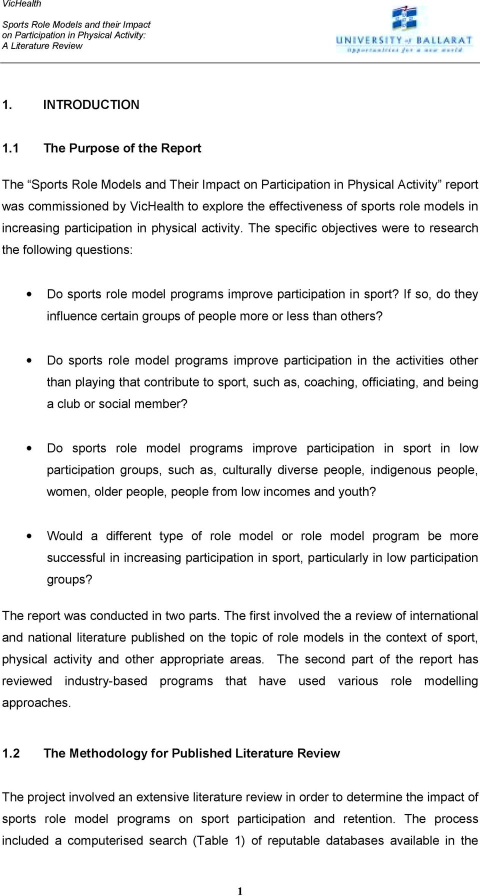 increasing participation in physical activity. The specific objectives were to research the following questions: Do sports role model programs improve participation in sport?
