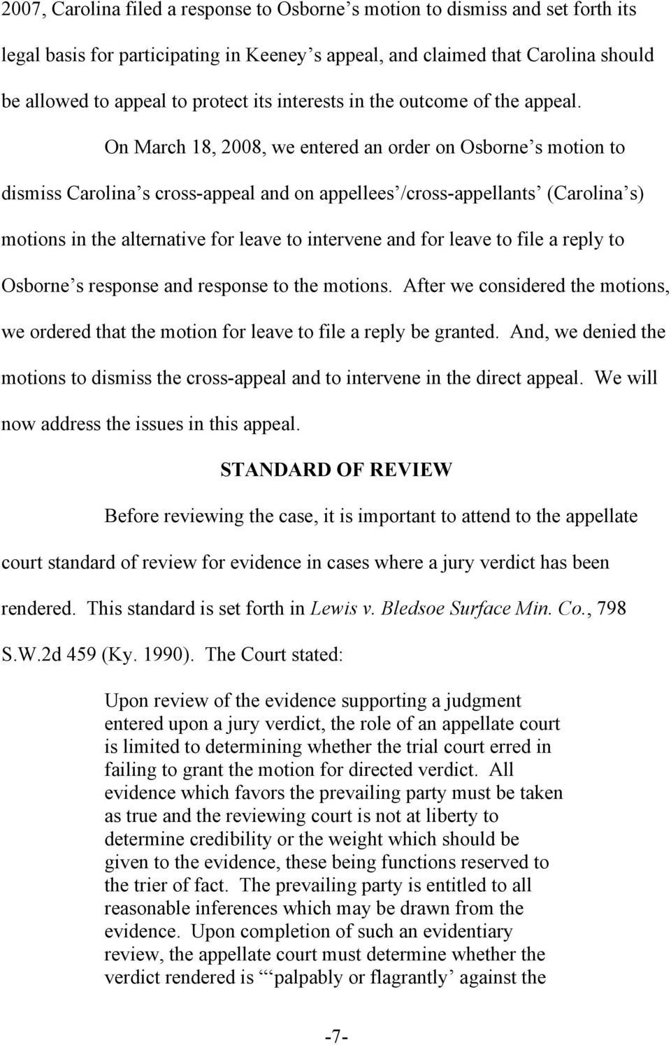 On March 18, 2008, we entered an order on Osborne s motion to dismiss Carolina s cross-appeal and on appellees /cross-appellants (Carolina s) motions in the alternative for leave to intervene and for