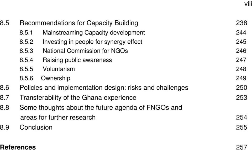 6 Policies and implementation design: risks and challenges 250 8.7 Transferability of the Ghana experience 253 8.